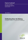 Titel: Distributing News Via Weblog - a Linguistic Analysis of the Guardian Newsblog