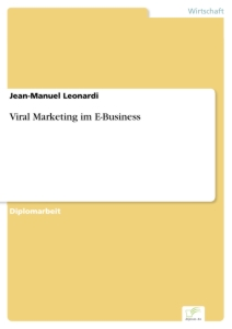 Titel: Viral Marketing im E-Business