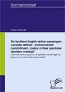 Titel: Do Southern English airline passangers consider airlines` environmental commitment/policy in their purchase decision making?