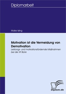 Titel: Motivation ist die Vermeidung von Demotivation