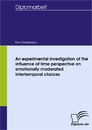 Titel: An experimental investigation of the influence of time perspective on emotionally moderated intertemporal choices