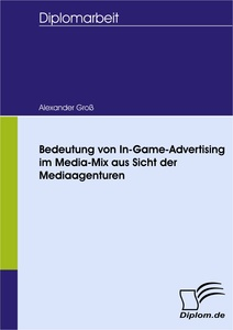 Titel: Bedeutung von In-Game-Advertising im Media-Mix aus Sicht der Mediaagenturen