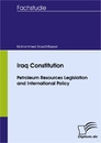 Titel: Iraq Constitution - Petroleum Resources Legislation and International Policy