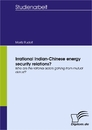 Ti Irrational Indian-Chinese energy security relations?