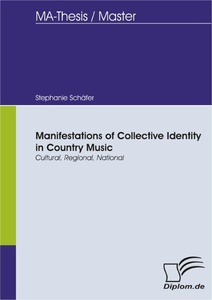 Title: Manifestations of Collective Identity in Country Music - Cultural, Regional, National