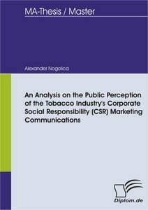 Title: An Analysis on the Public Perception of the Tobacco Industry's Corporate Social Responsibility (CSR) Marketing Communications