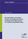 Titel: The Interaction of Contract, Control, and Relational Norms as Governance Mechanisms in IS Outsourcing Relationships