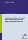 Titel: The Influence of Brand Personality in the Relationship of Ambush Marketing and Brand Attitude