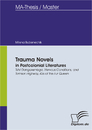 Titel: Trauma Novels in Postcolonial Literatures: Tsitsi Dangarembga, Nervous Conditions, and Tomson Highway, Kiss of the Fur Queen