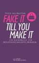 Titel: FAKE IT TILL YOU MAKE IT