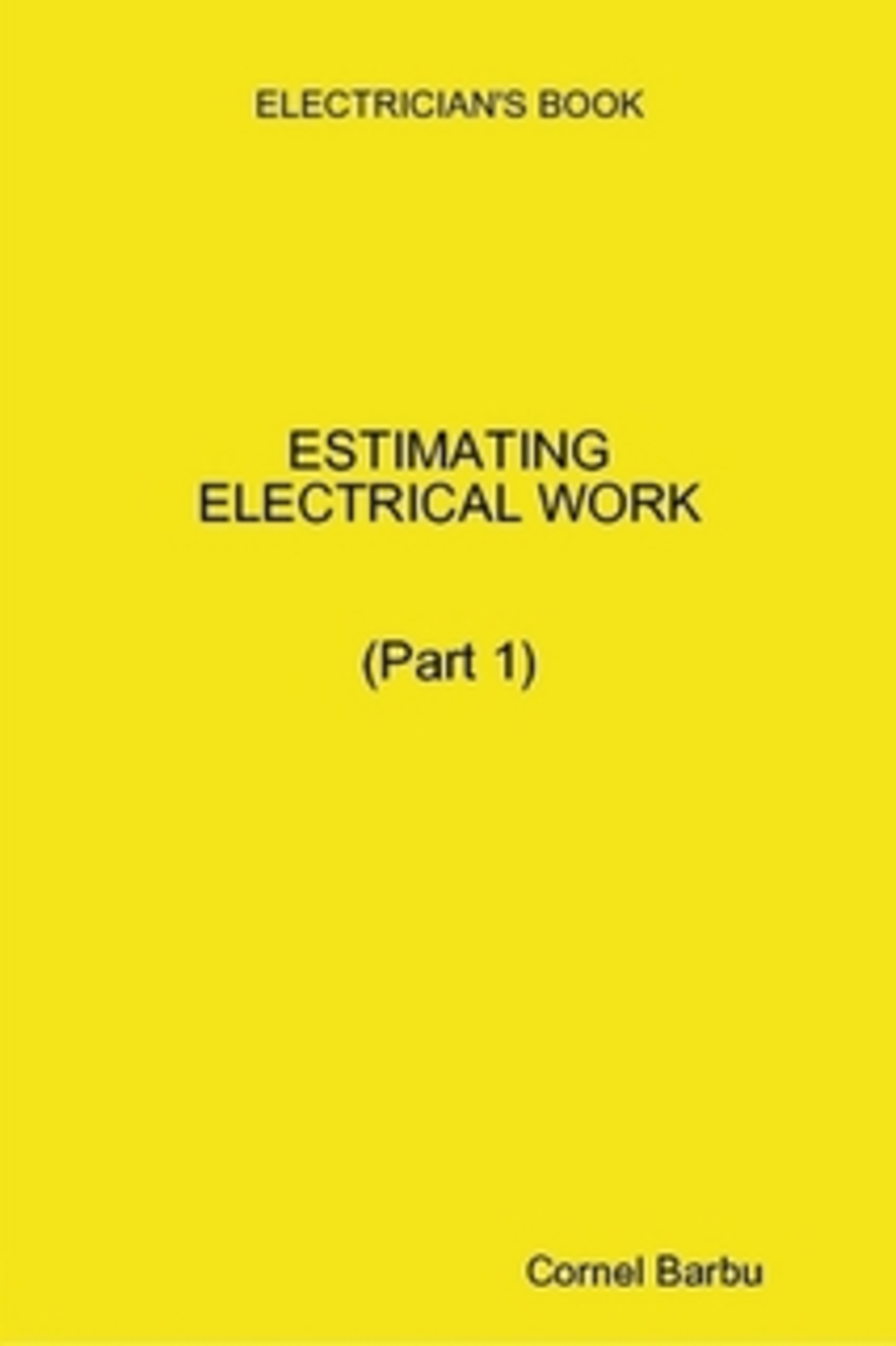 ELECTRICIAN\'S BOOK -ESTIMATING ELECTRICAL WORK 9780557069507 | eBay