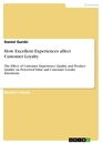 Title: How Excellent Experiences affect Customer Loyalty