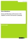 Title: Form and Meaning of Pronouns in the English, German and Russian Language