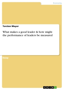 Titel: What makes a good leader & how might the performance of leaders ...