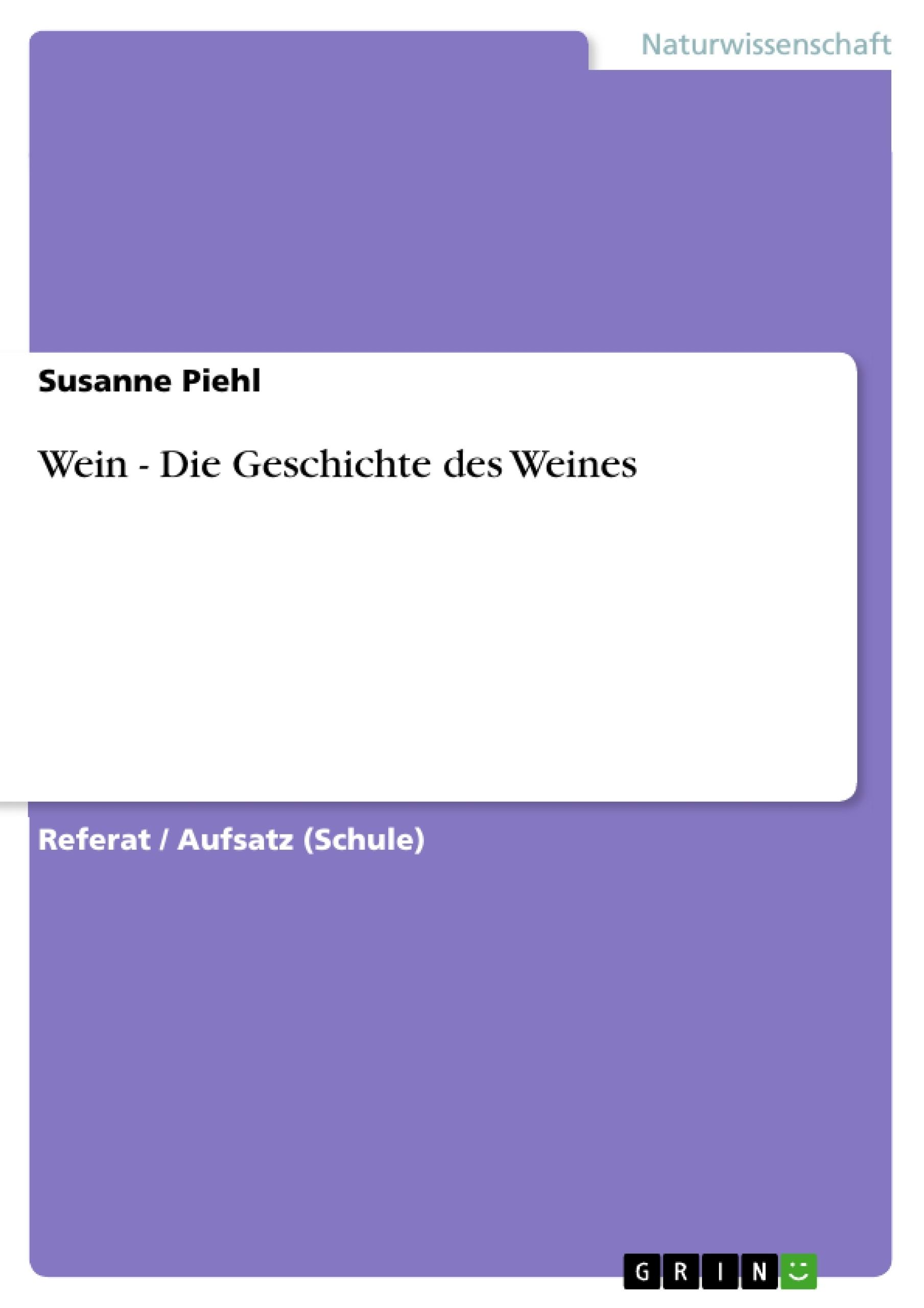 Wein - Die Geschichte des Weines | Masterarbeit, Hausarbeit ...