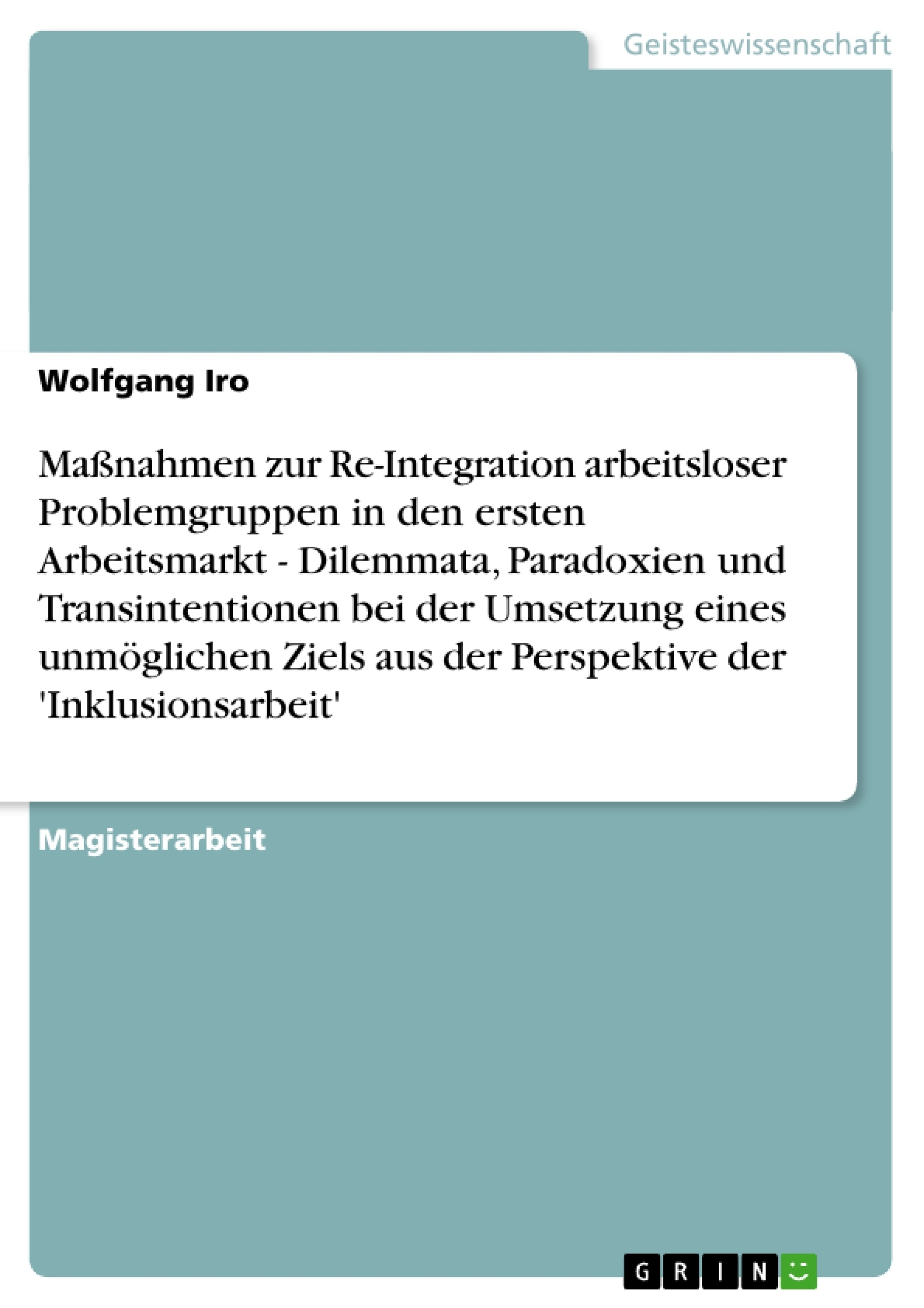 Maßnahmen zur Re-Integration arbeitsloser Problemgruppen in den ...