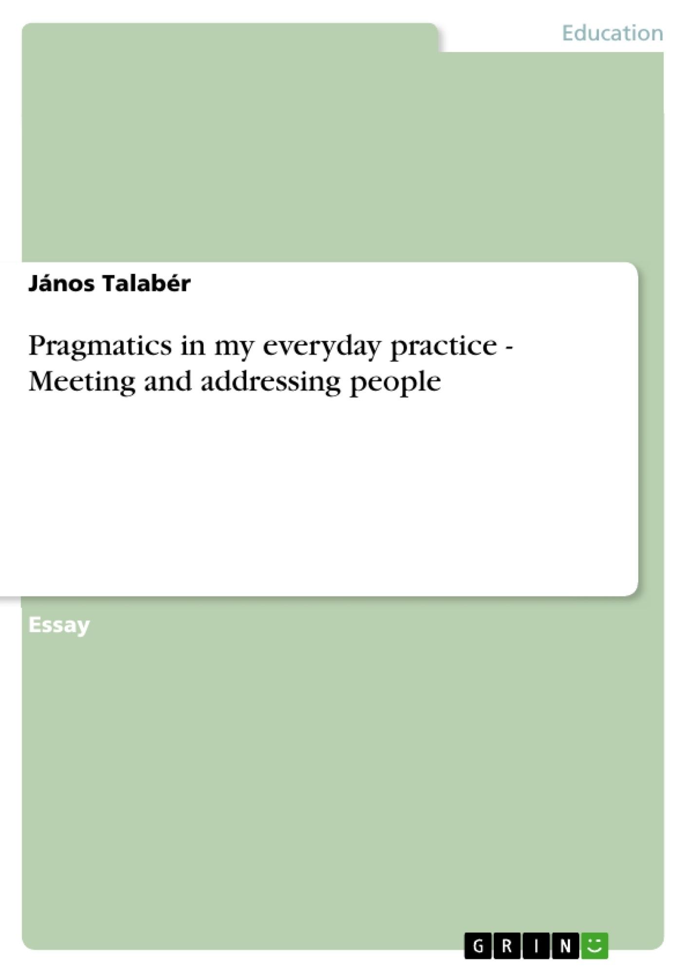 Pragmatics in my everyday practice - Meeting and addressing people ...