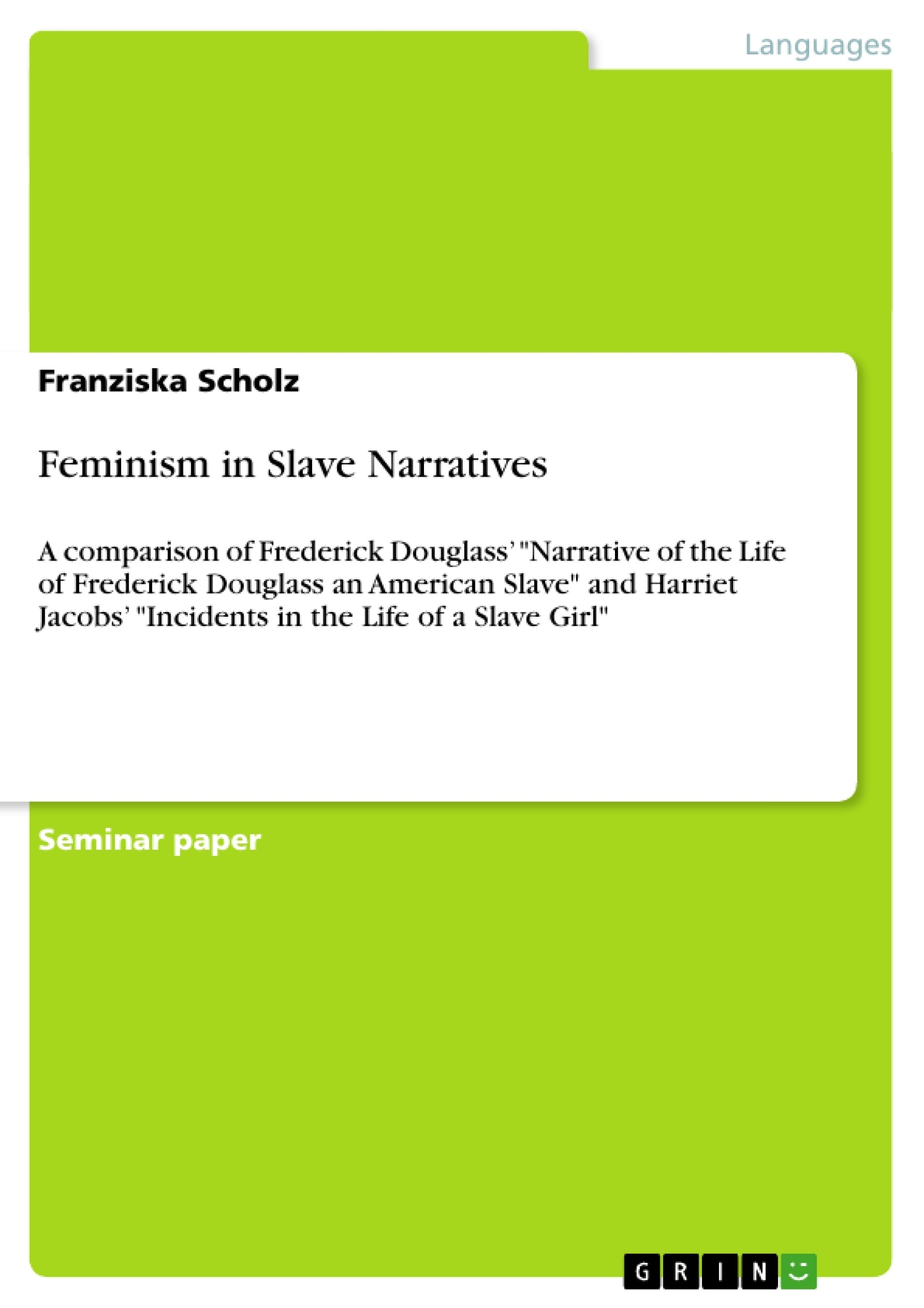 frederick douglass and harriet jacobs essay Summary harriet jacobs's incidents in the life of a slave girl and frederick douglass's narrative of the life of frederick douglass: an american slave each paint.