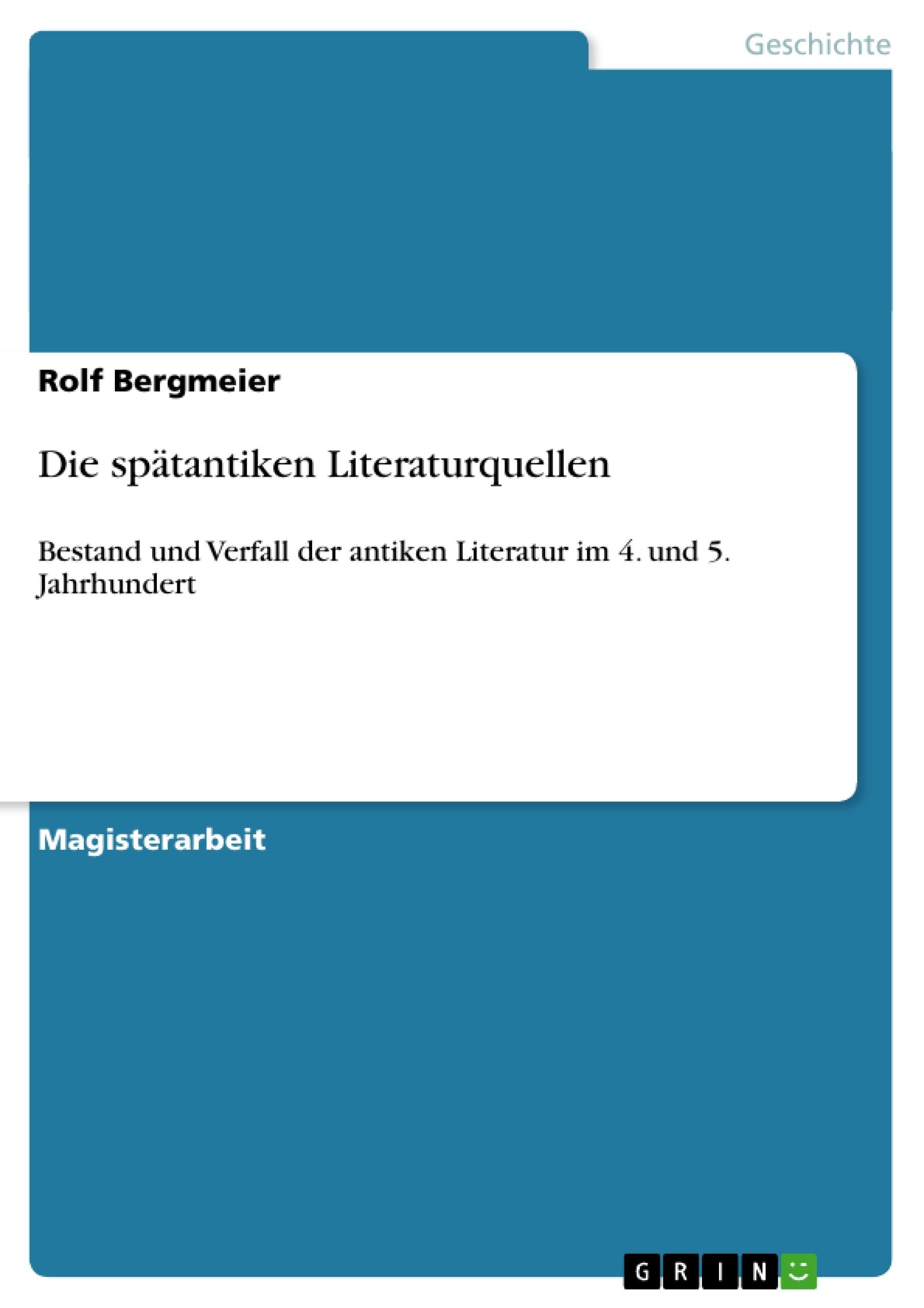 Die spätantiken Literaturquellen | Masterarbeit, Hausarbeit ...