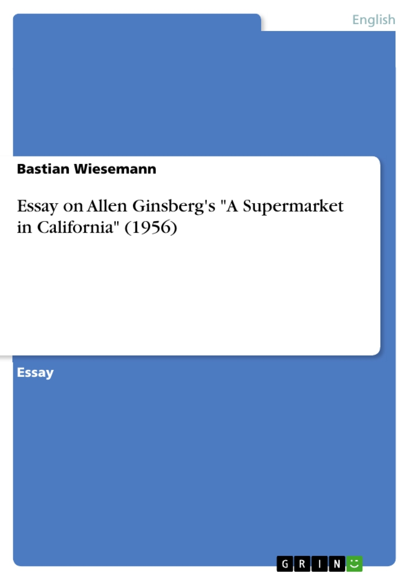 essay on allen ginsberg s a supermarket in california  upload your own papers earn money and win an iphone x