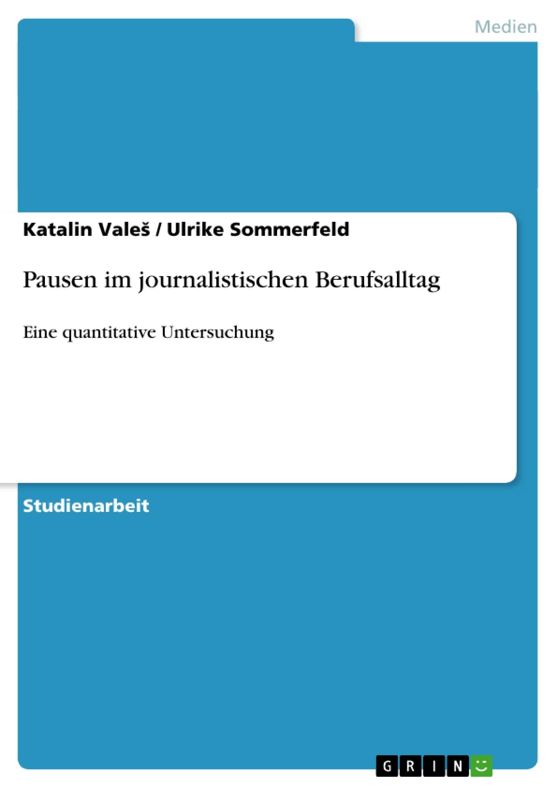 Pausen im journalistischen Berufsalltag | Masterarbeit, Hausarbeit ...