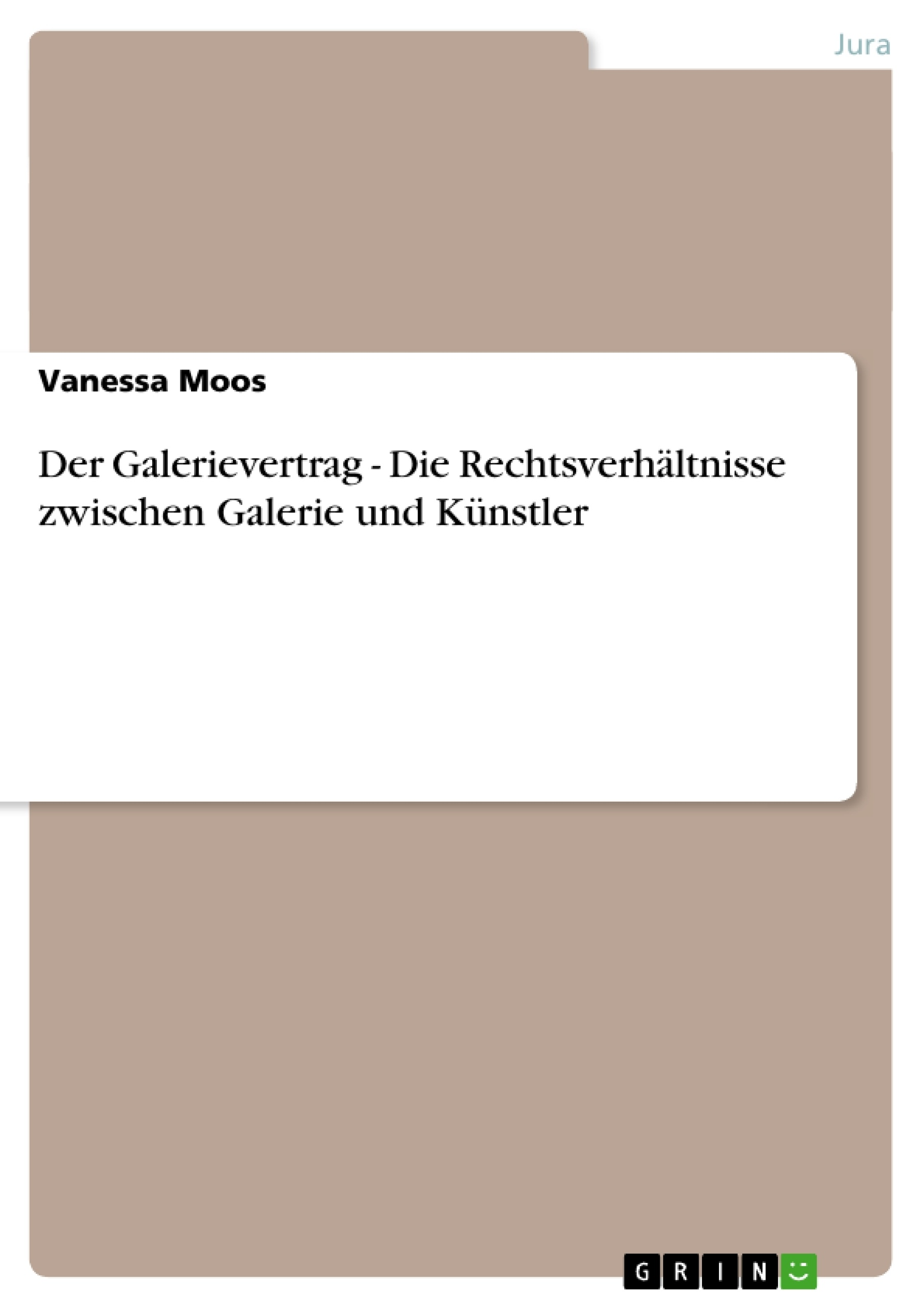 Der Galerievertrag - Die Rechtsverhältnisse zwischen Galerie und ...