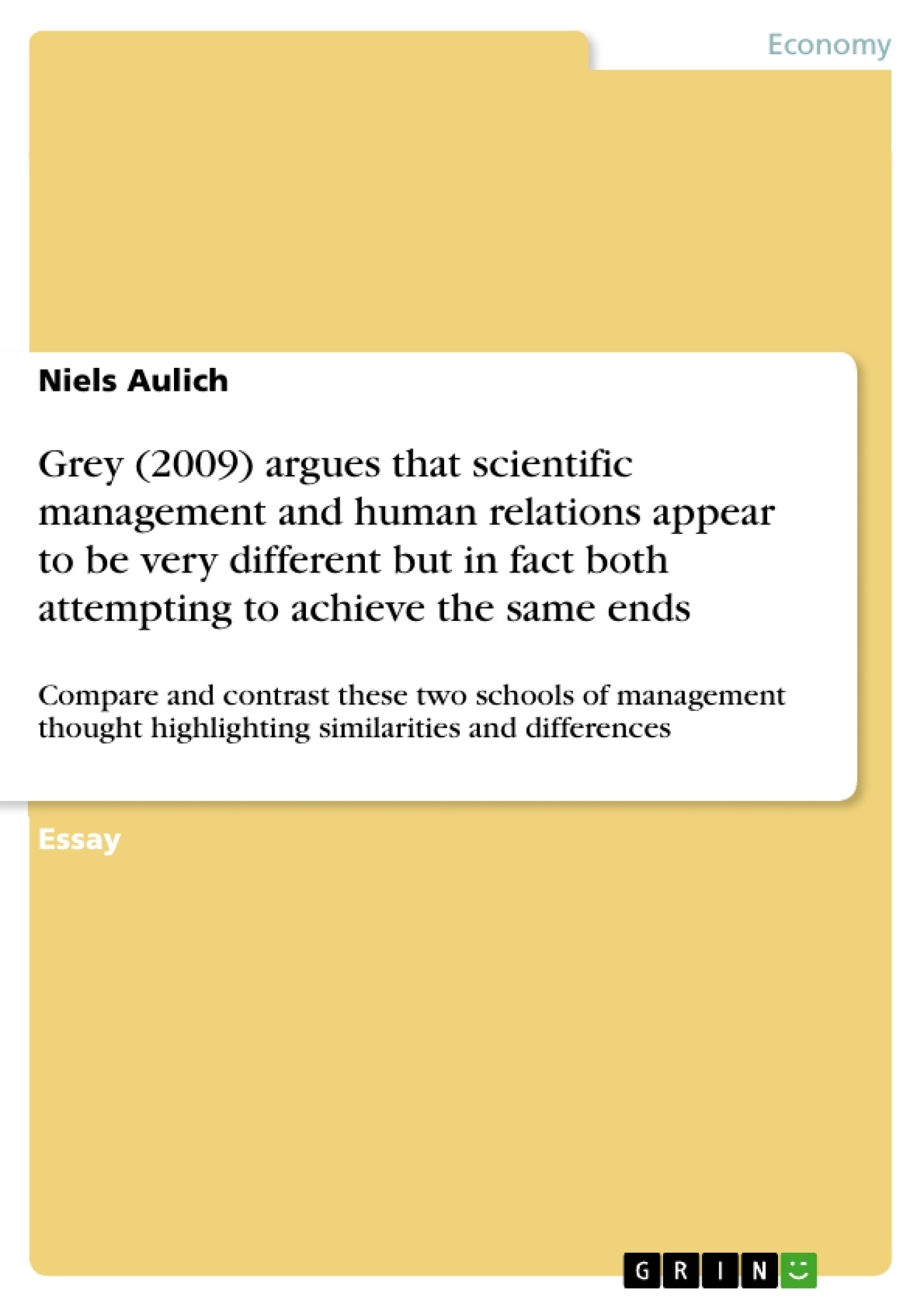 grey argues that scientific management and human relations  grey 2009 argues that scientific management and human relations publish your master s thesis bachelor s thesis essay or term paper