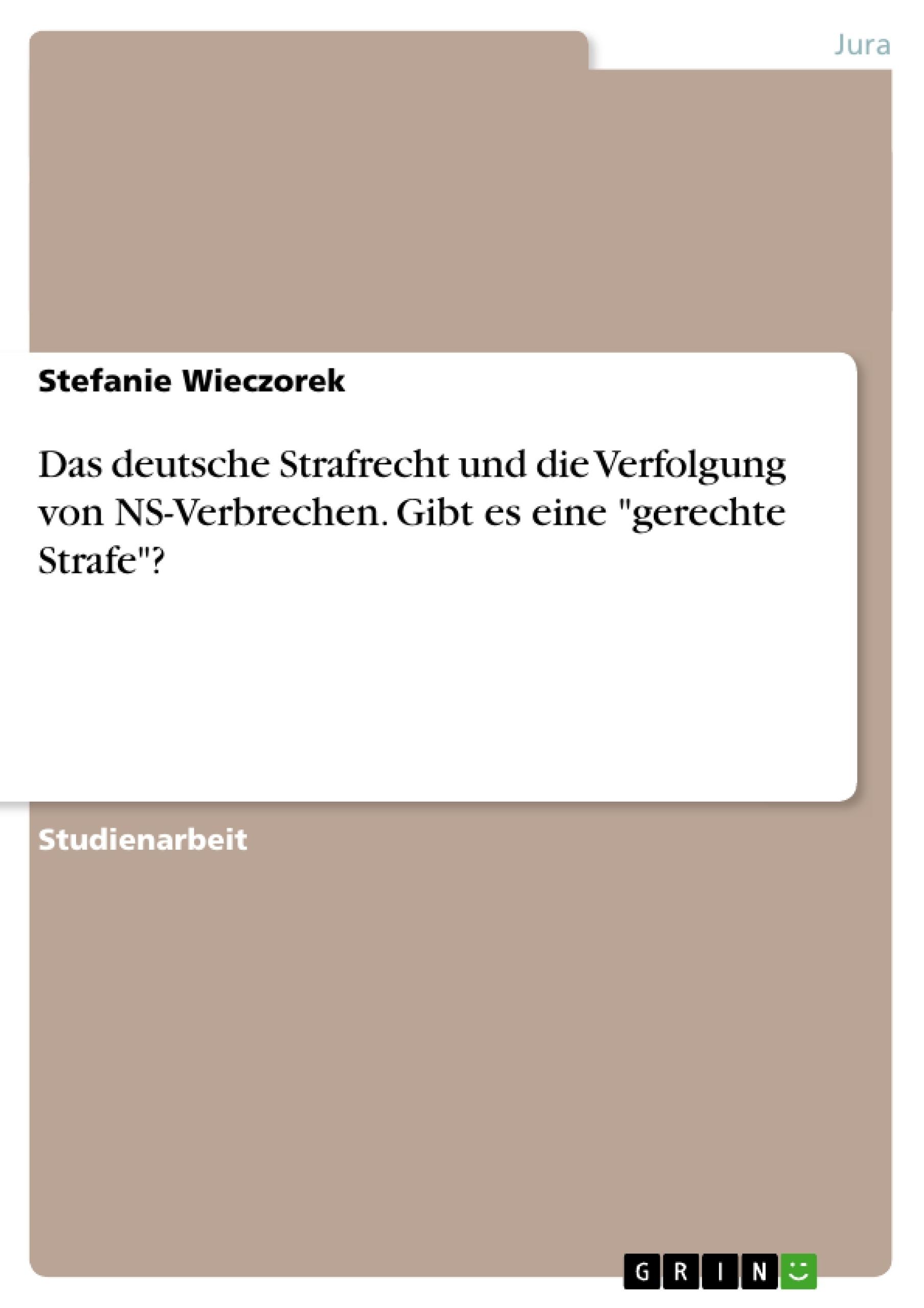 Das deutsche Strafrecht und die Verfolgung von NS-Verbrechen. Gibt ...