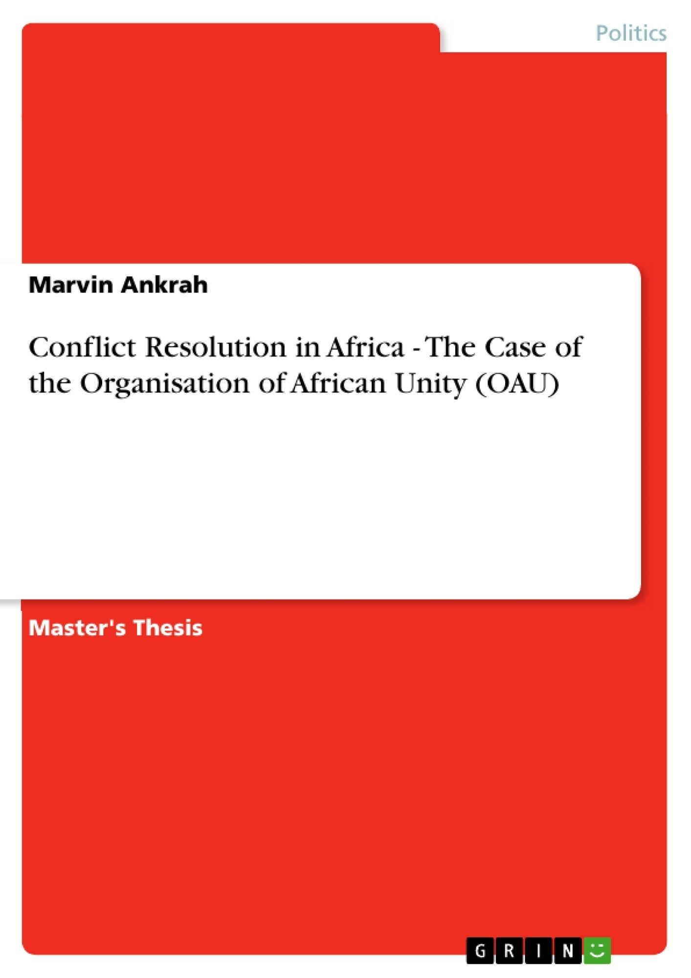 thesis on conflict in africa The thesis is premised on the background that the maxim 'african solutions to  african  this thesis is dedicated to the african union and conflict resolution.