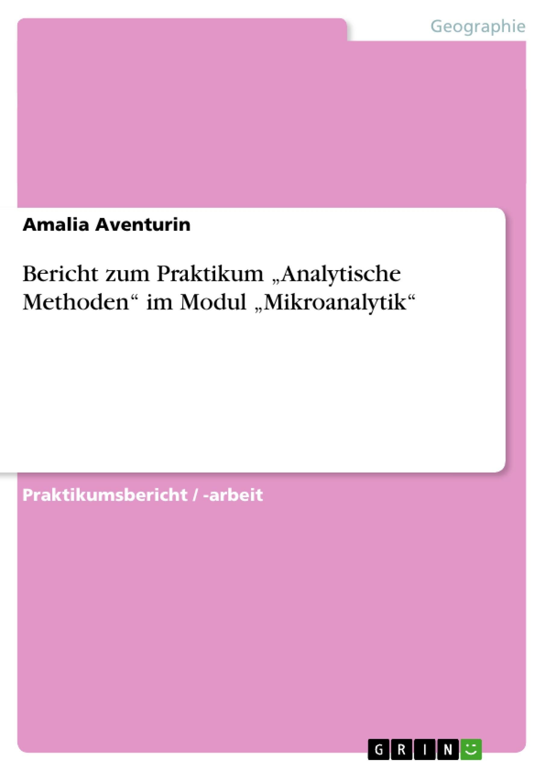 """Bericht zum Praktikum """"Analytische Methoden"""" im Modul """"Mikroanalytik ..."""