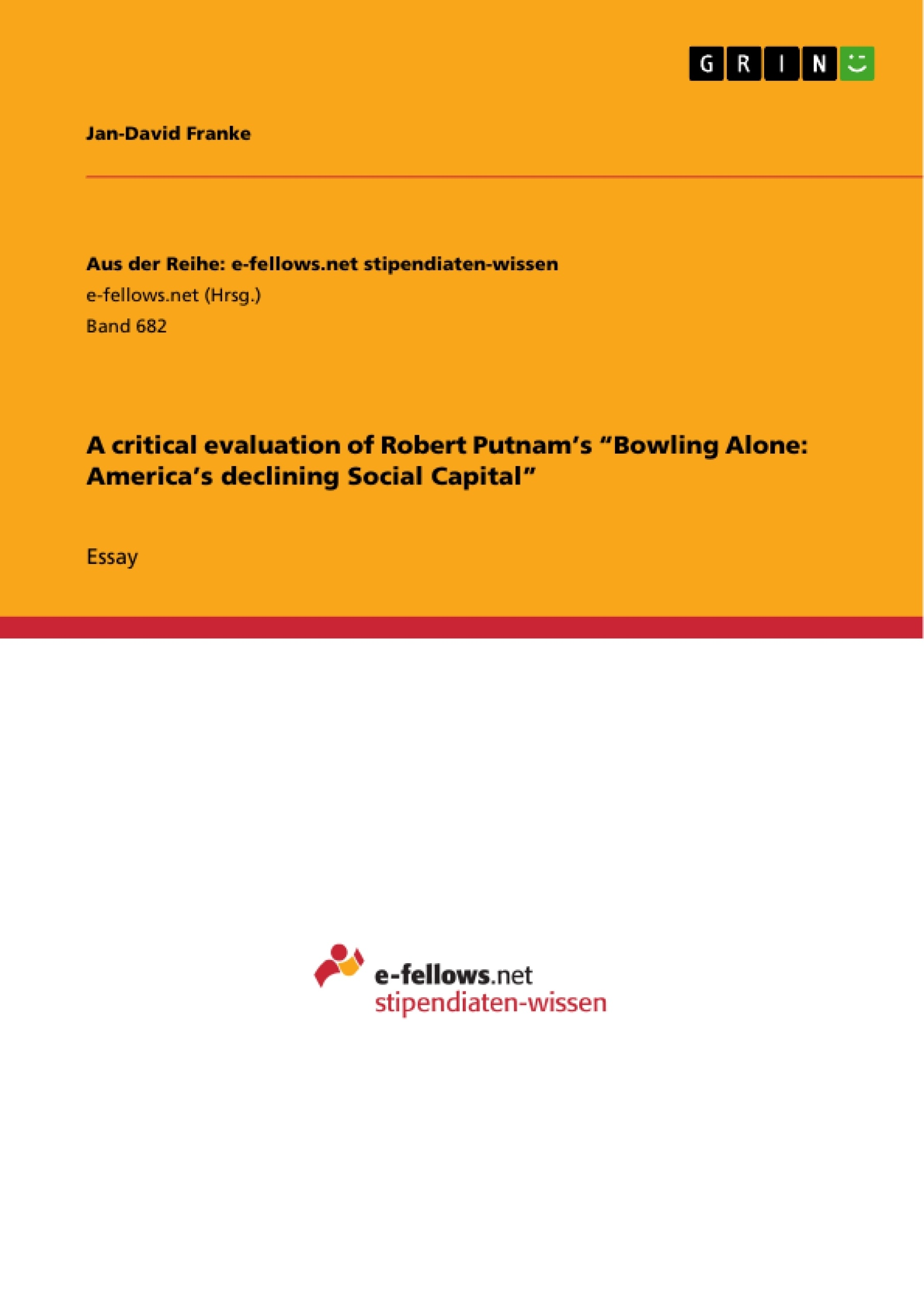 "a critical evaluation of robert putnam s ""bowling alone america s  upload your own papers earn money and win an iphone x"