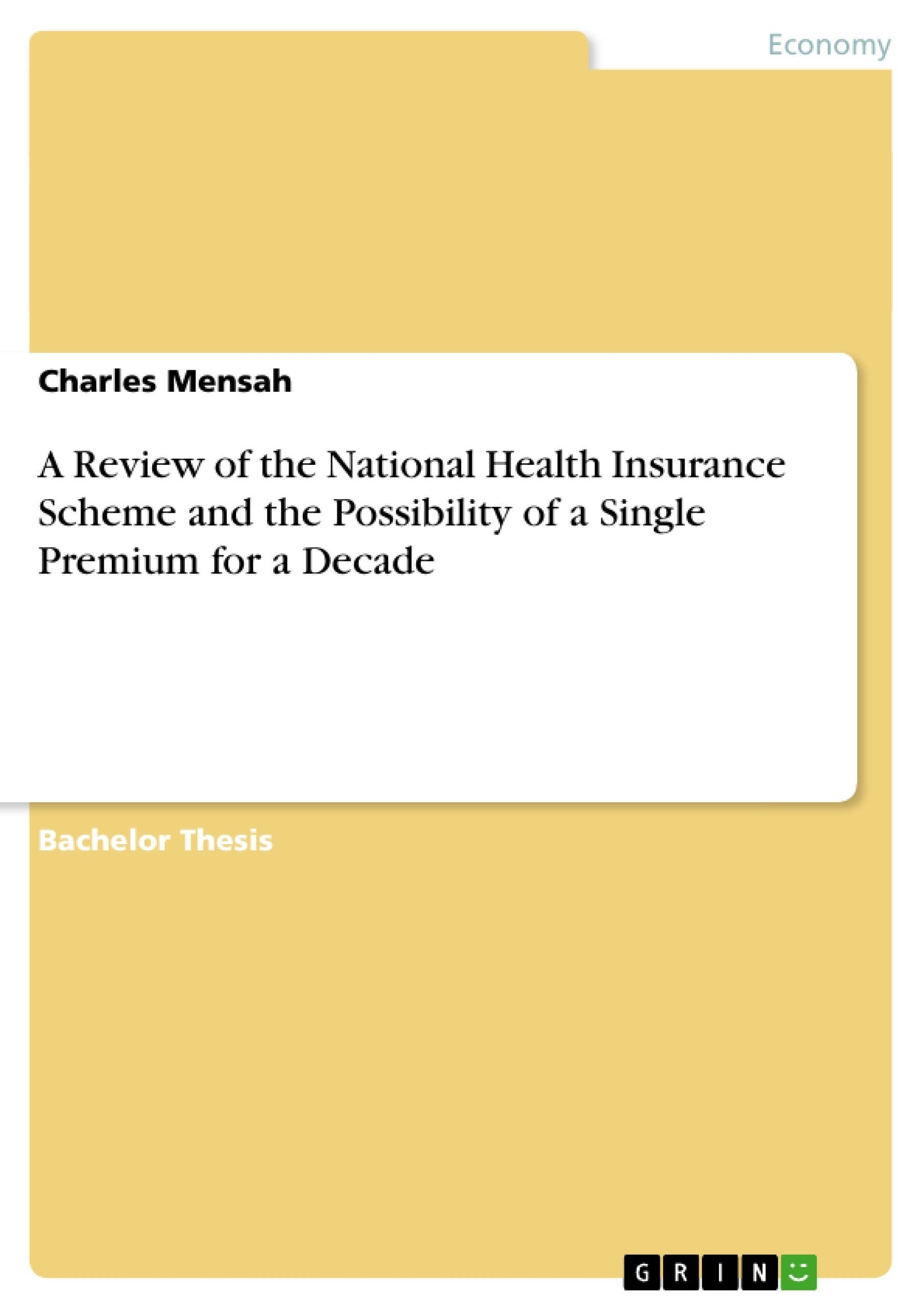 thesis on national health insurance scheme Countries that use fee for service successfully in their health insurance scheme with health insurance, uses capitation as national health insurance in.