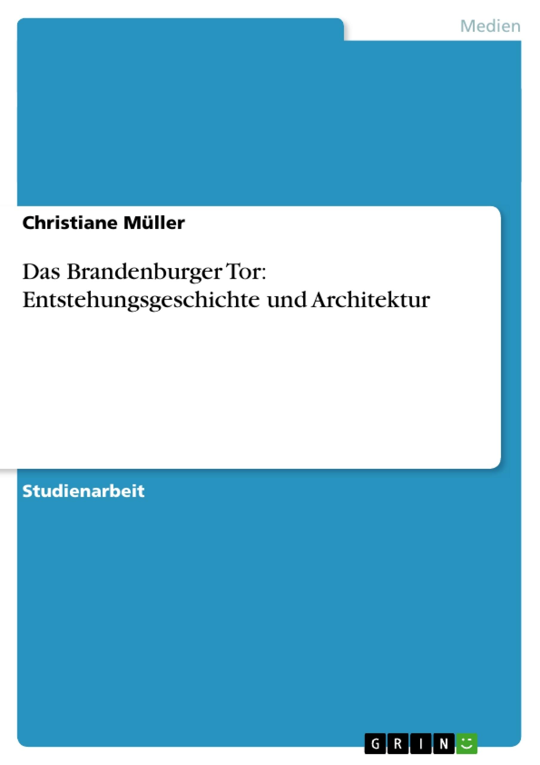 Das brandenburger tor entstehungsgeschichte und for Masterarbeit architektur