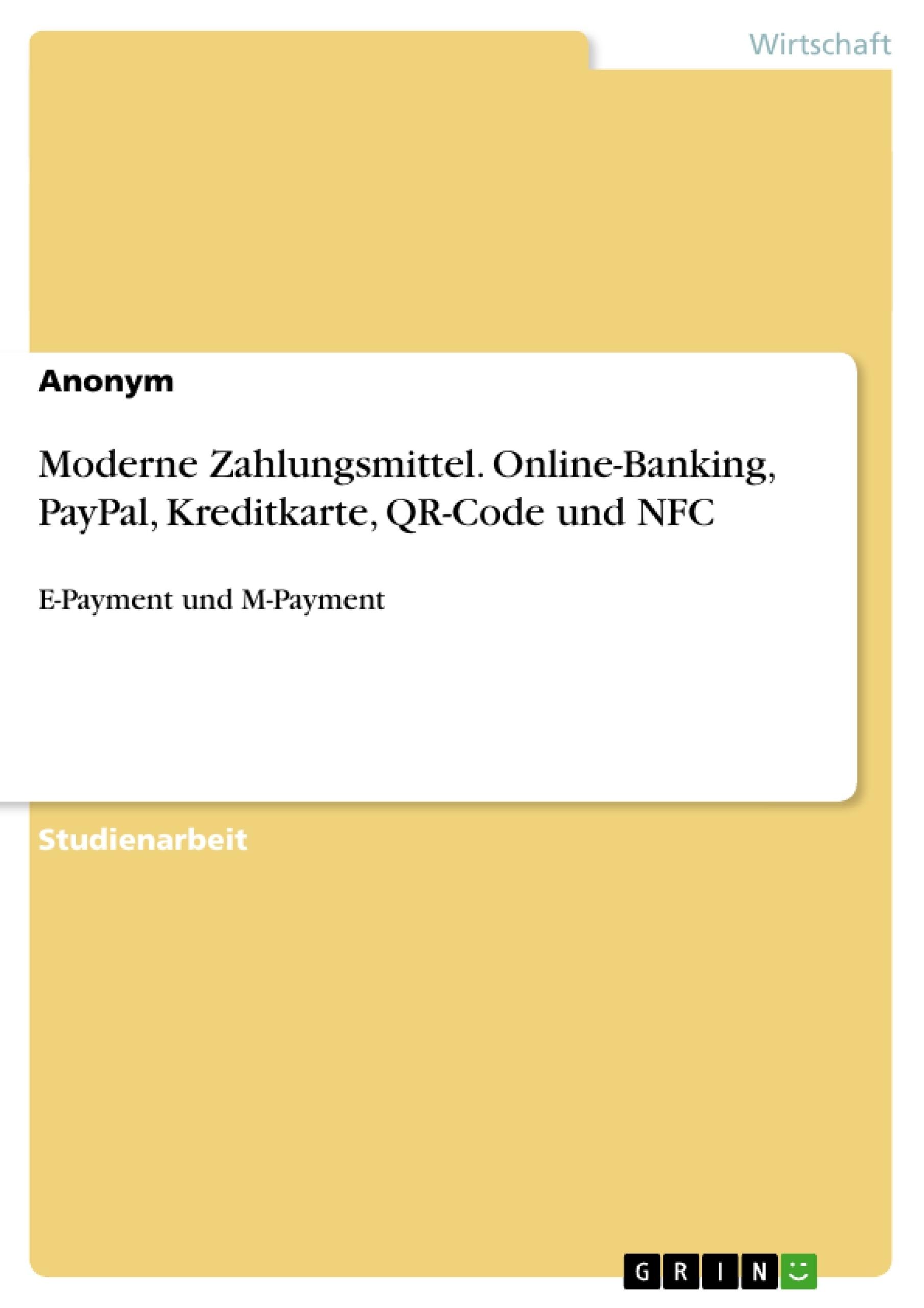 Moderne Zahlungsmittel. Online-Banking, PayPal, Kreditkarte ...