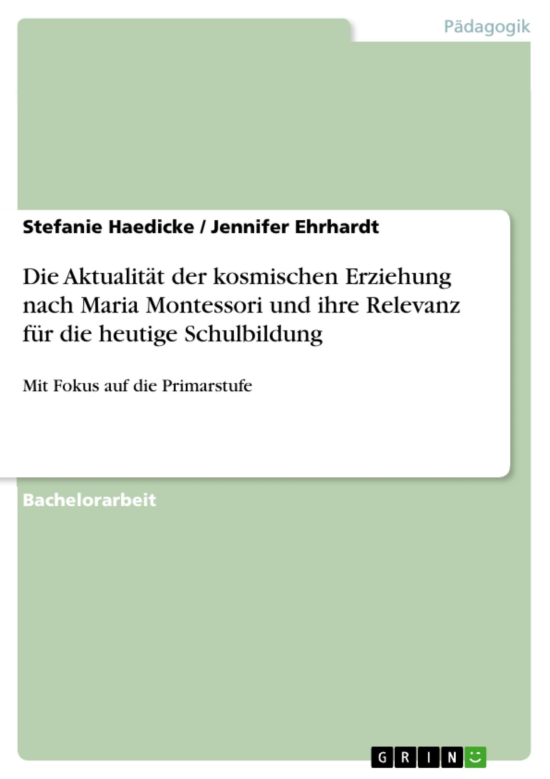 Die Aktualität der kosmischen Erziehung nach Maria Montessori und ...