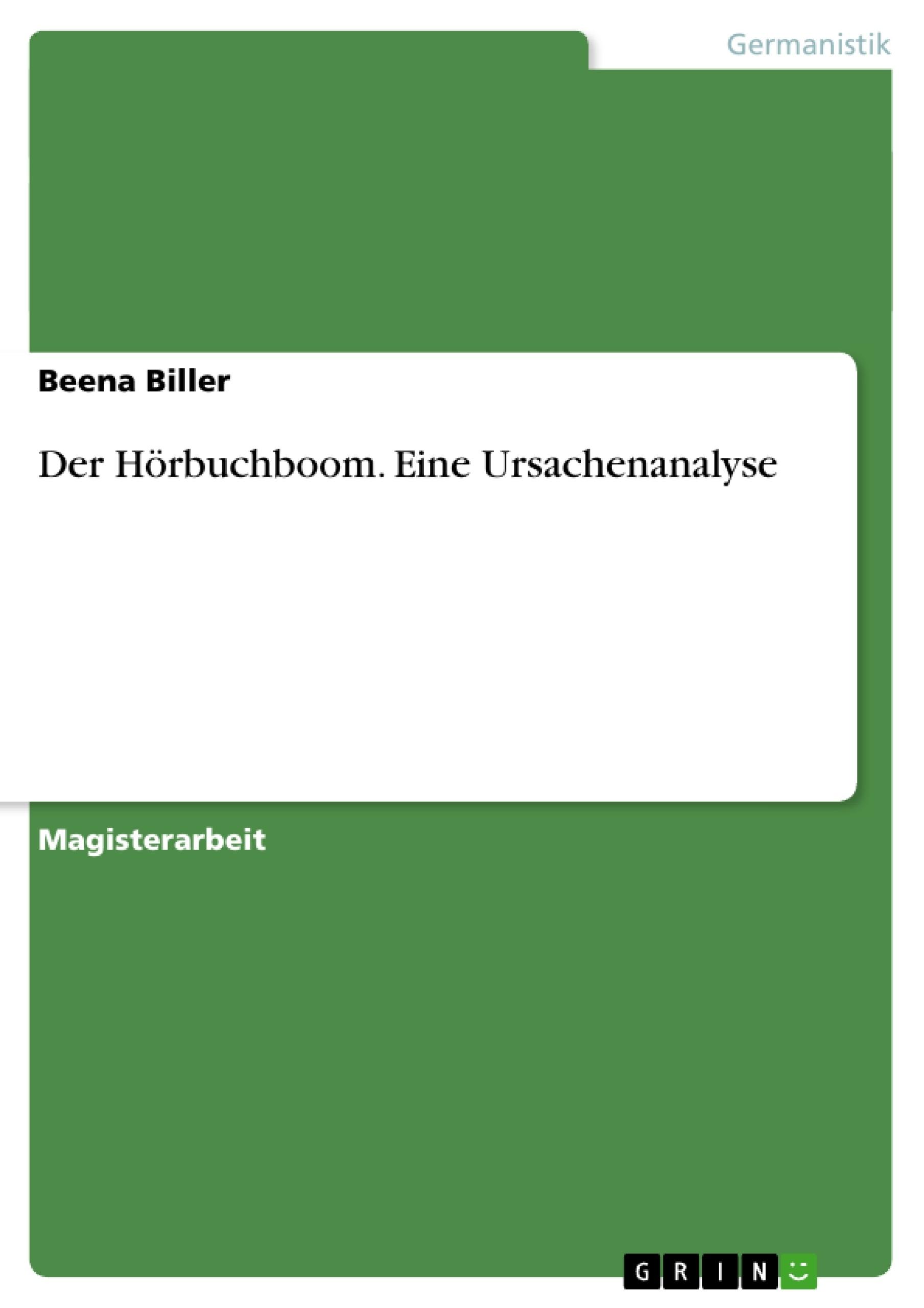 Der Hörbuchboom. Eine Ursachenanalyse   Masterarbeit, Hausarbeit ...
