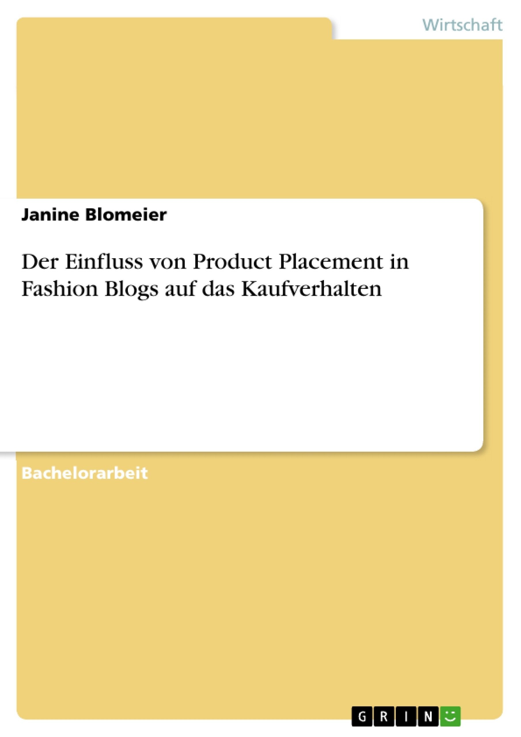 Der Einfluss von Product Placement in Fashion Blogs auf das ...