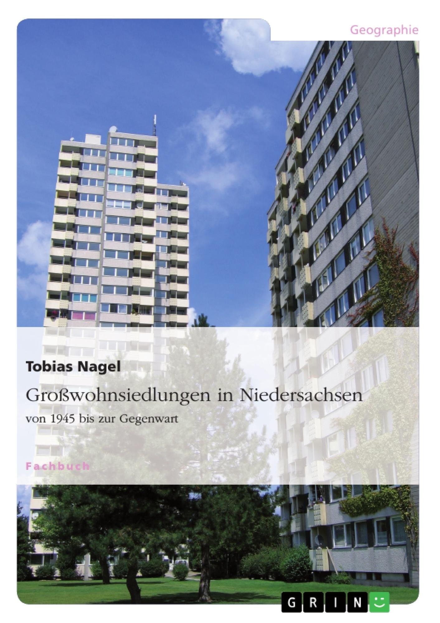 Großwohnsiedlungen in Niedersachsen von 1945 bis zur Gegenwart ...