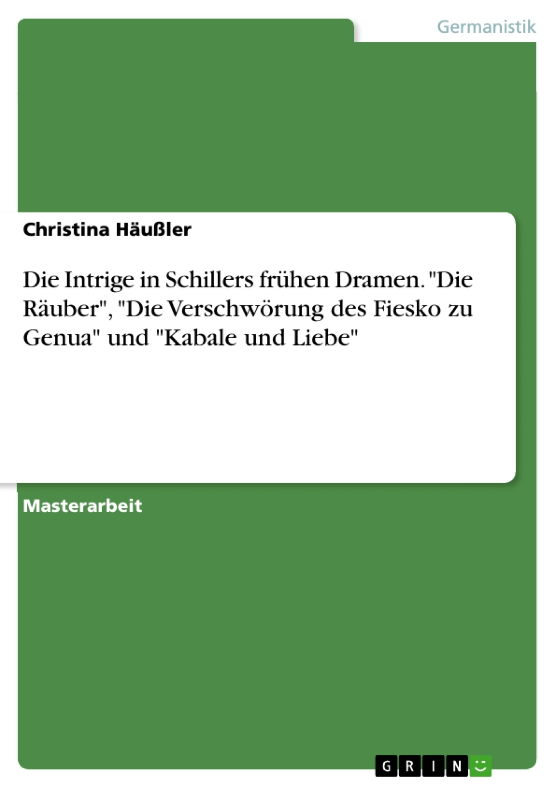 Die Intrige in Schillers frühen Dramen. \