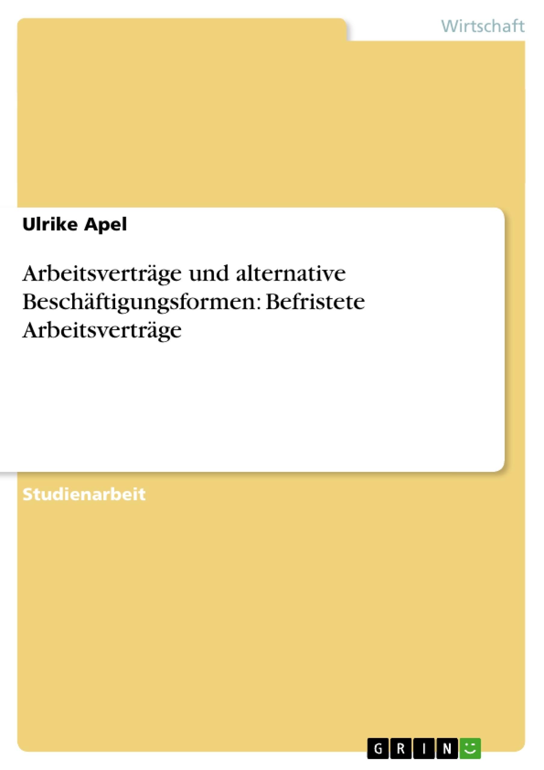 Arbeitsverträge und alternative Beschäftigungsformen: Befristete ...