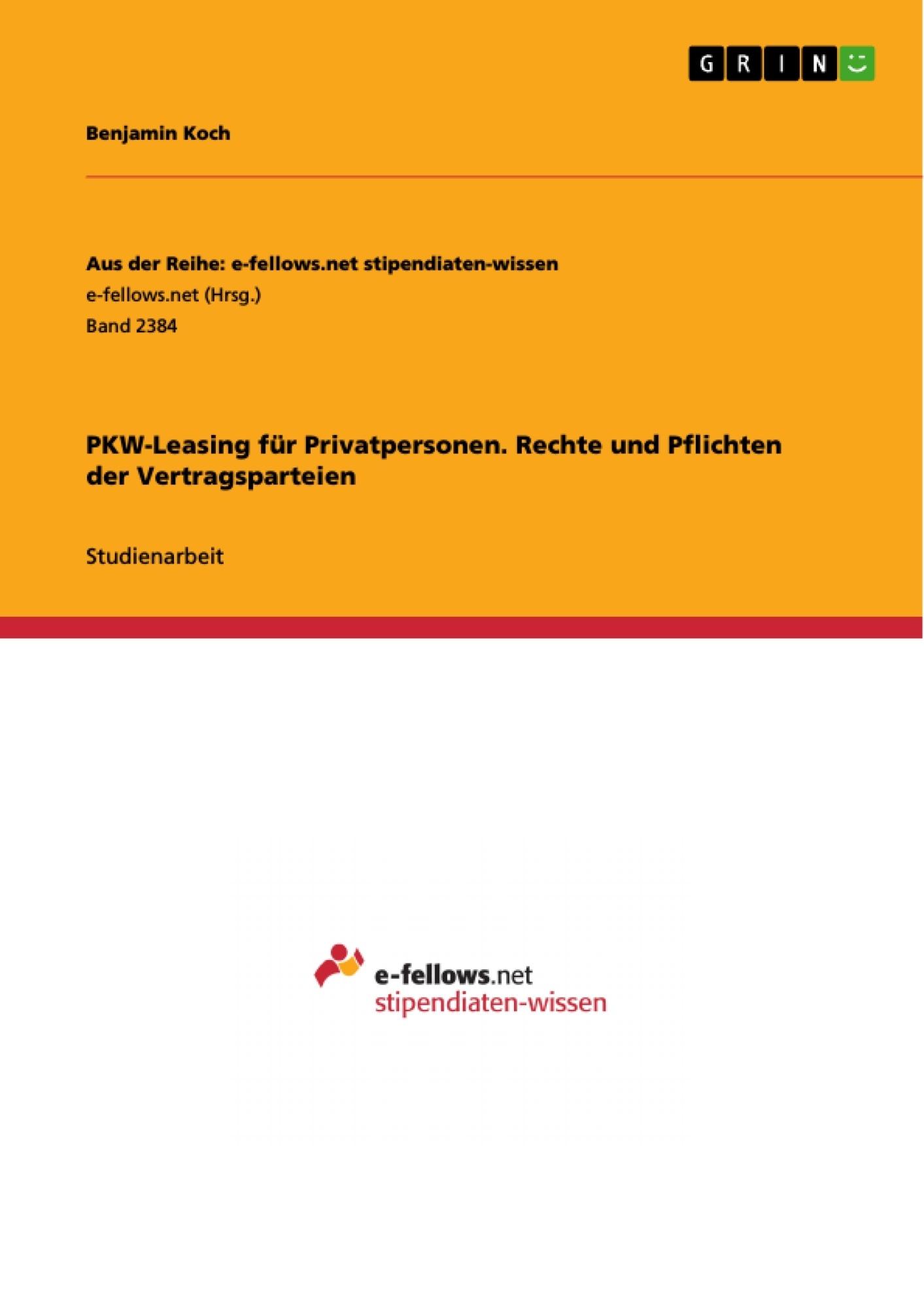 PKW-Leasing für Privatpersonen. Rechte und Pflichten der ...