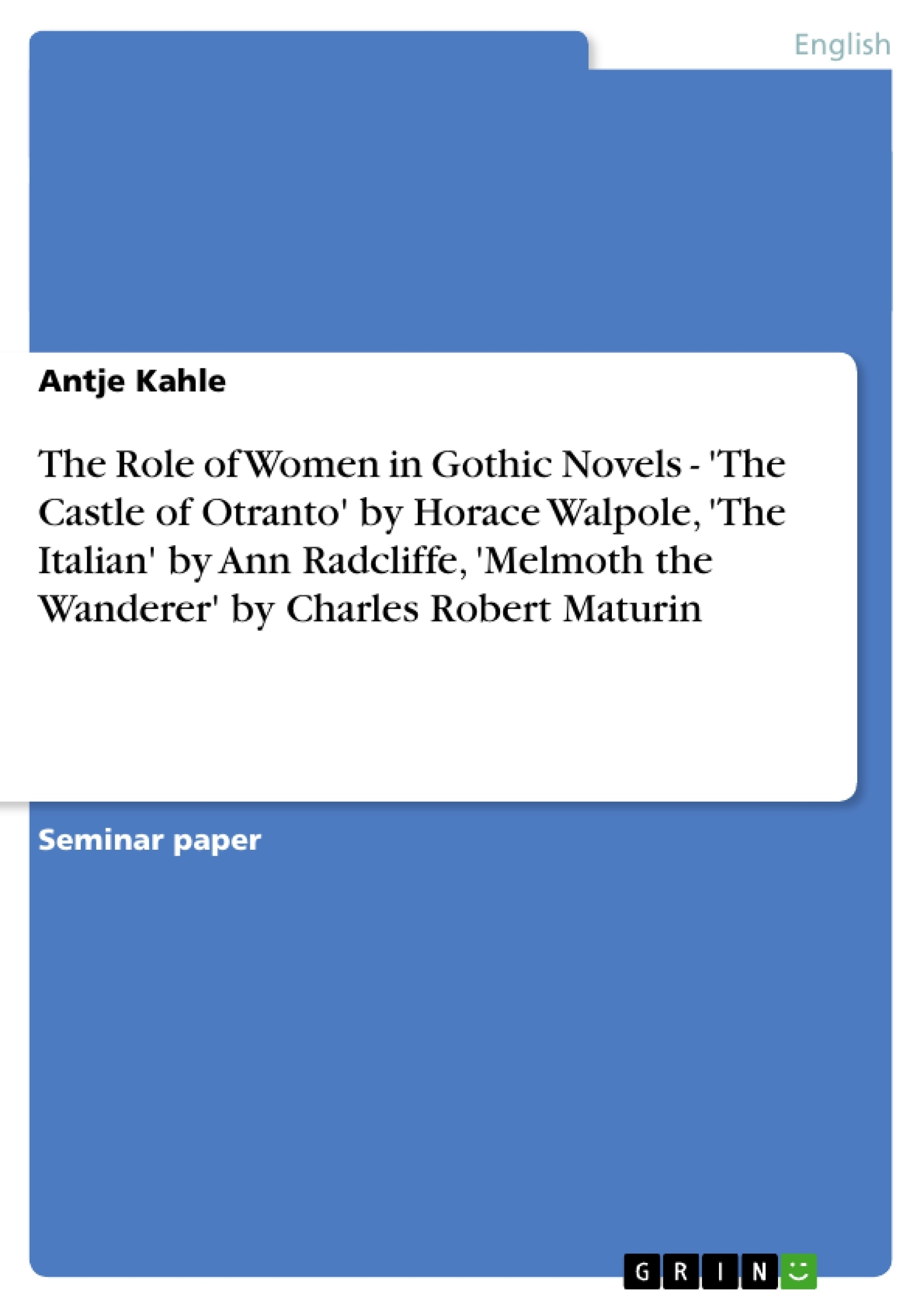 The Role Of Women In Gothic Novels  The Castle Of Otranto By  The Role Of Women In Gothic Novels  The Castle Of Otranto By    Publish Your Masters Thesis Bachelors Thesis Essay Or Term Paper