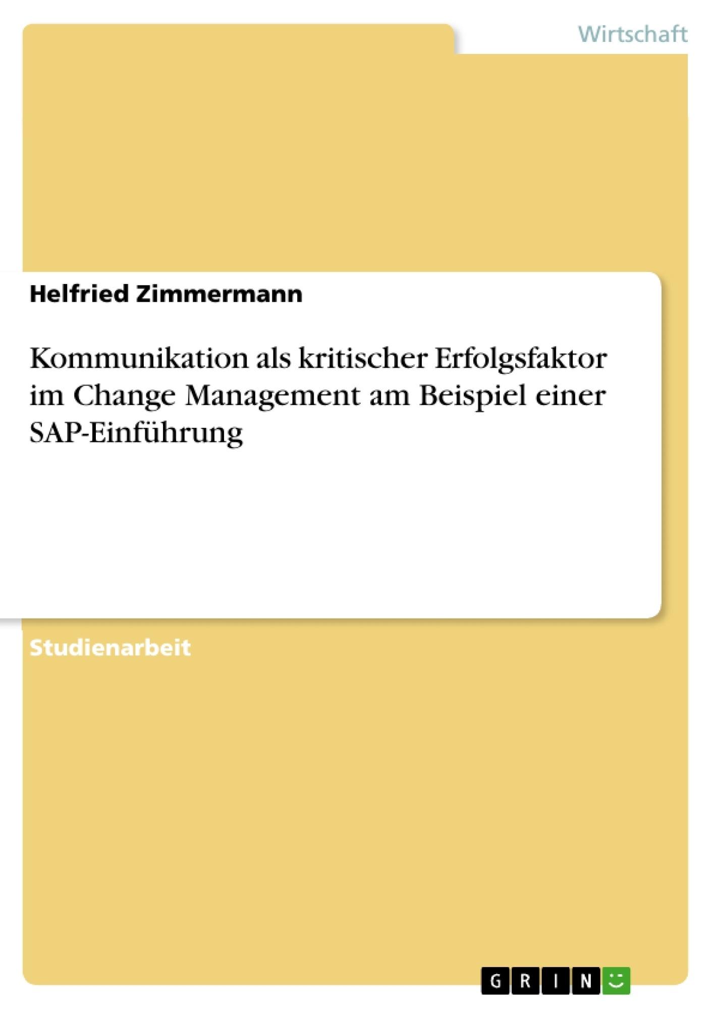 Kommunikation als kritischer Erfolgsfaktor im Change Management am ...