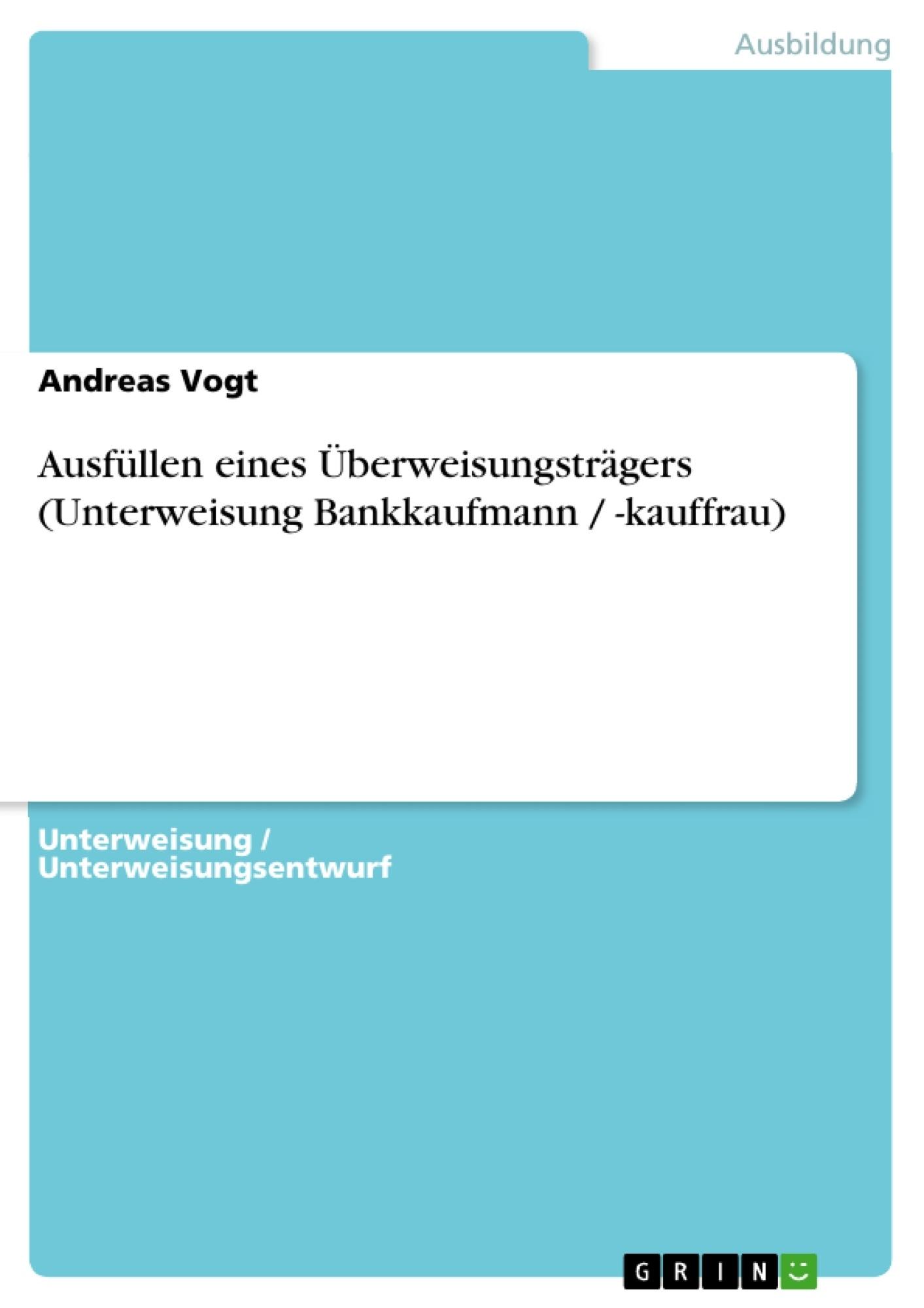 Ausfüllen eines Überweisungsträgers (Unterweisung Bankkaufmann ...