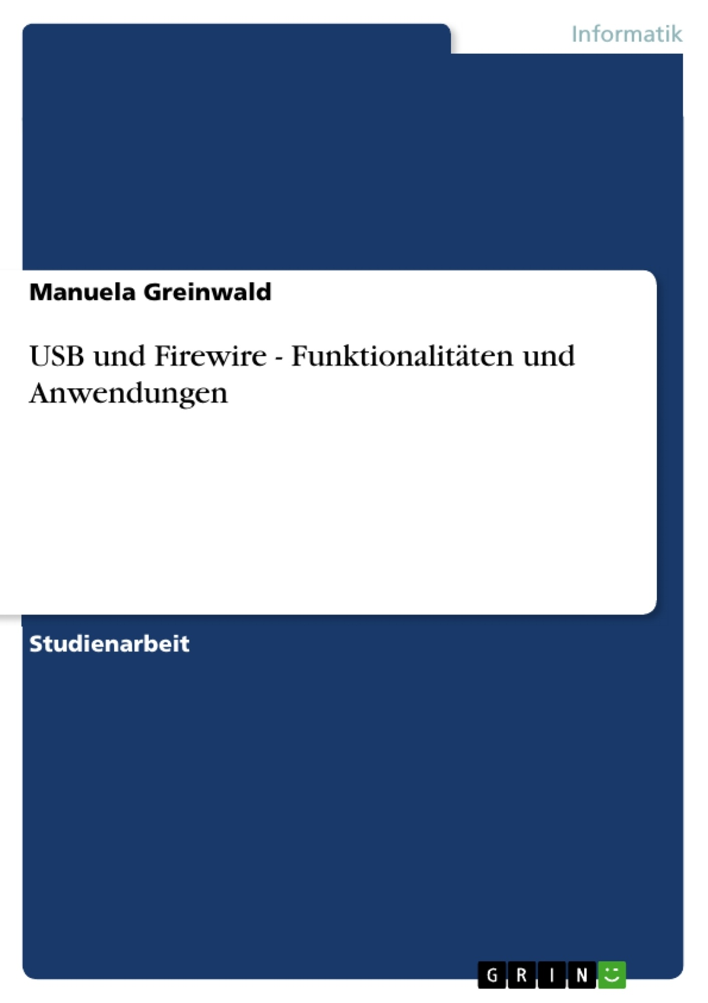 USB und Firewire - Funktionalitäten und Anwendungen | Masterarbeit ...