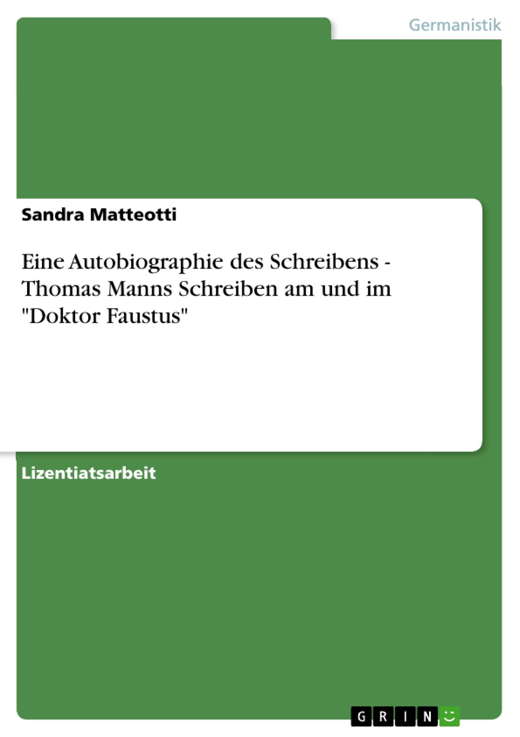 Eine Autobiographie des Schreibens - Thomas Manns Schreiben am und ...