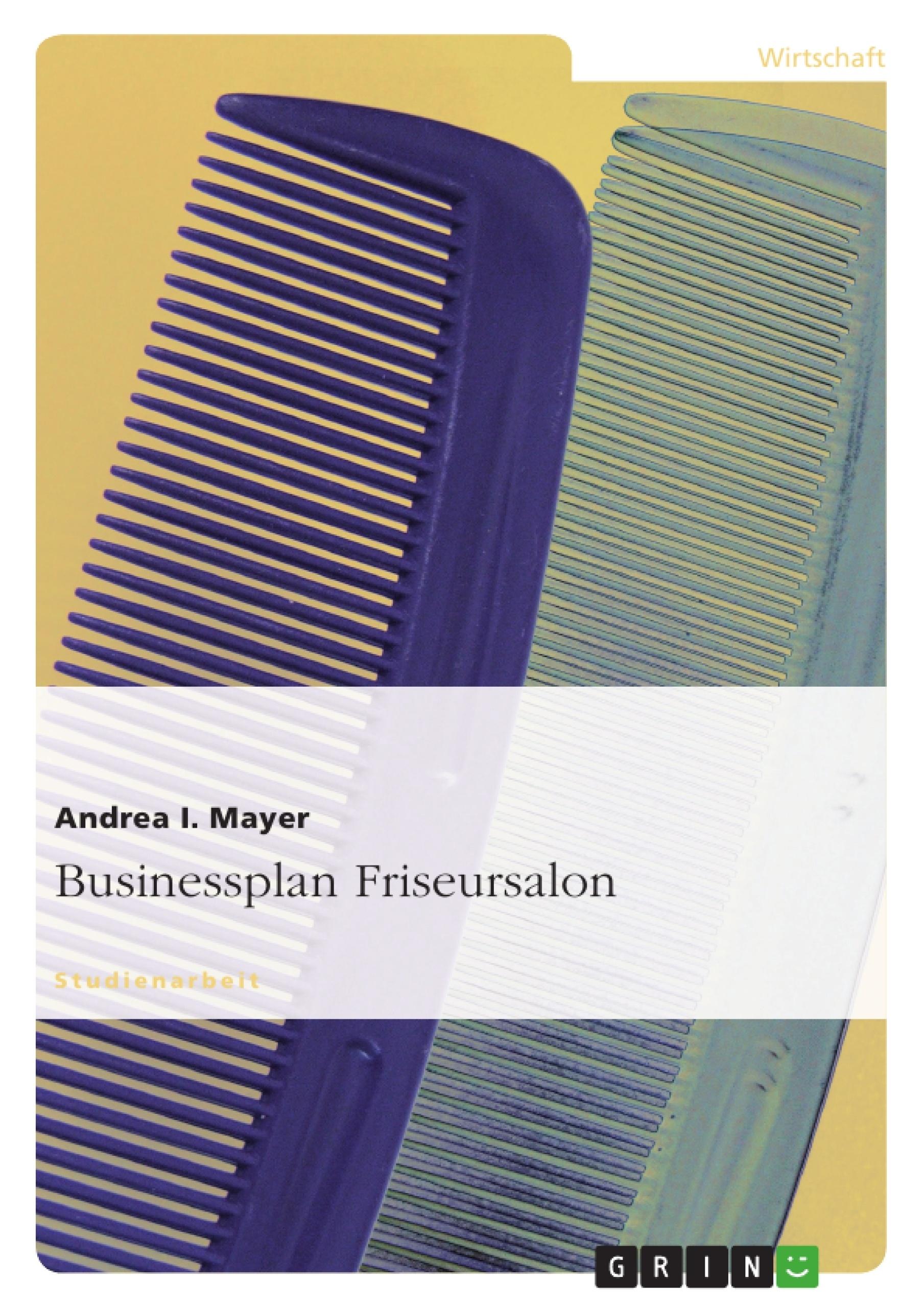 Businessplan Friseursalon   Hausarbeiten publizieren