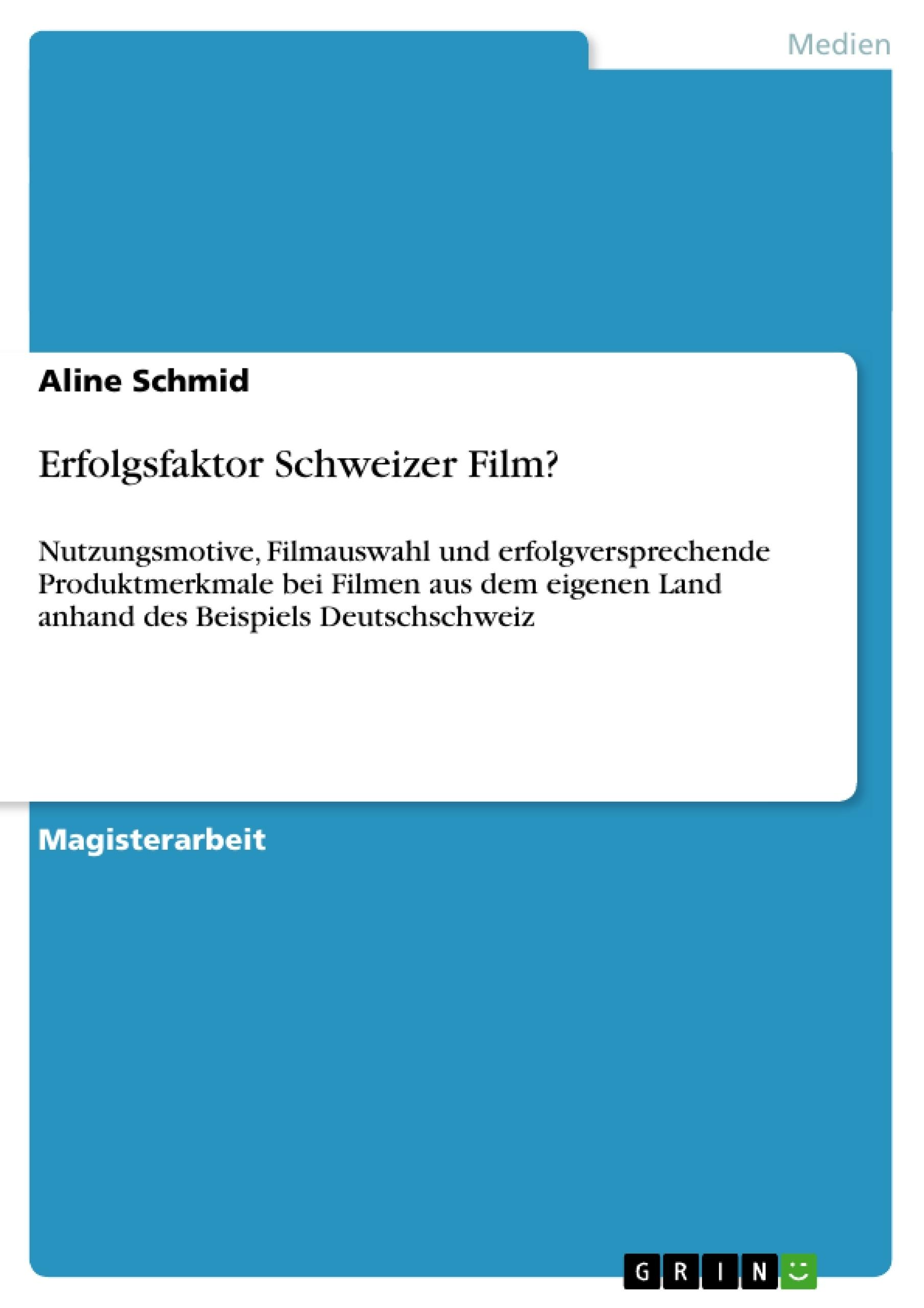 Erfolgsfaktor Schweizer Film? | Masterarbeit, Hausarbeit ...
