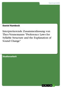 "Titel: Interpretierende Zusammenfassung von Theo Vennemanns ""Preference Laws for Syllable Structure and the Explanation of Sound Change"""