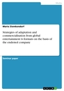 Titel: Strategies of adaptation and commercialisation from global entertainment tv-formats on the basis of the endemol company